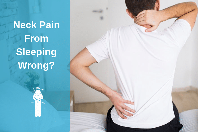 Neck Pain From Sleeping Wrong? What You Can Do Right Now
