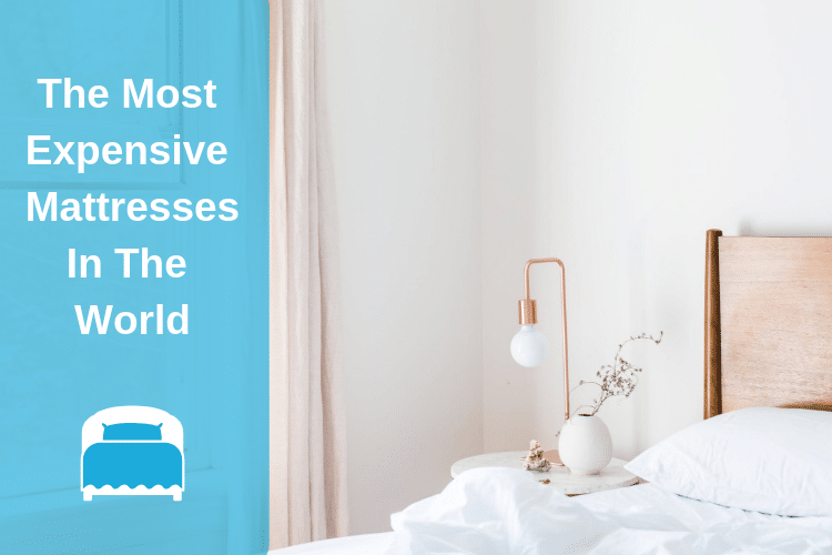 THE MOST EXPENSIVE MATTRESSES IN THE WORLD
