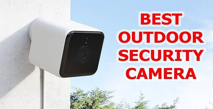 Best Outdoor Security Cameras in 2019