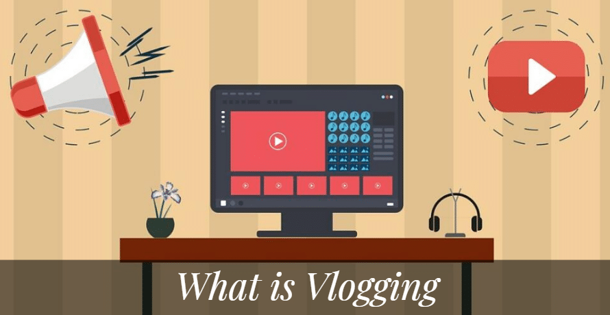 What is Vlogging & How to Start