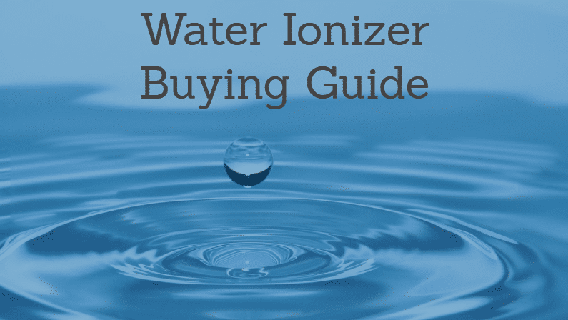 best-water-ionizer-buying-guide