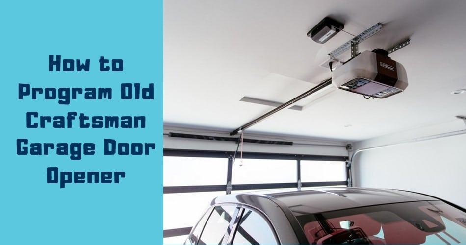 How To Program Old Craftsman Garage Door Opener 33rd Square